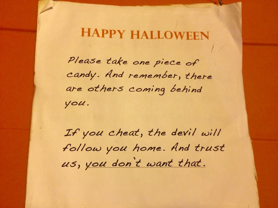 ive hung this sign above our candy bowl on the front porch every halloween since we were able to take our daughters trick or treating