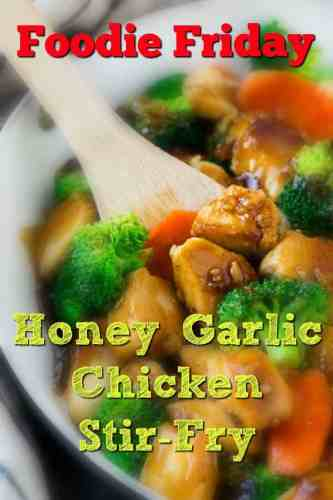 Foodie Friday – Honey Garlic Chicken Stir Fry