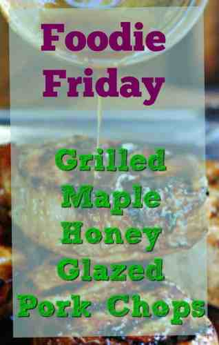 Foodie Friday – Maple Honey Glazed Pork Chops