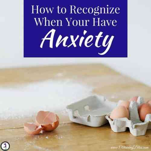 How to Recognize When You Have Anxiety
