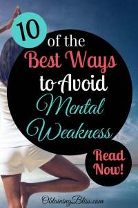Developing mental strength takes dedication, deliberate effort and daily practice. Read the best ways to avoid mental weakness and build mental strength. #mentalhealth #mentalstrength #mentalweakness #personaldevelopment #personalgrowth #selfdevelopment #success