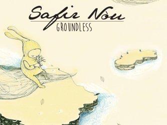 Safir Nòu - Groundless