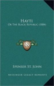 "Sir Spenser St. John, ""Hayti, or, The Black Republic"""