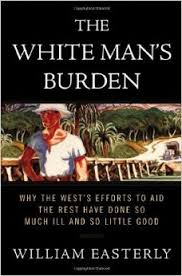 William Easterly's The White Man's Burden