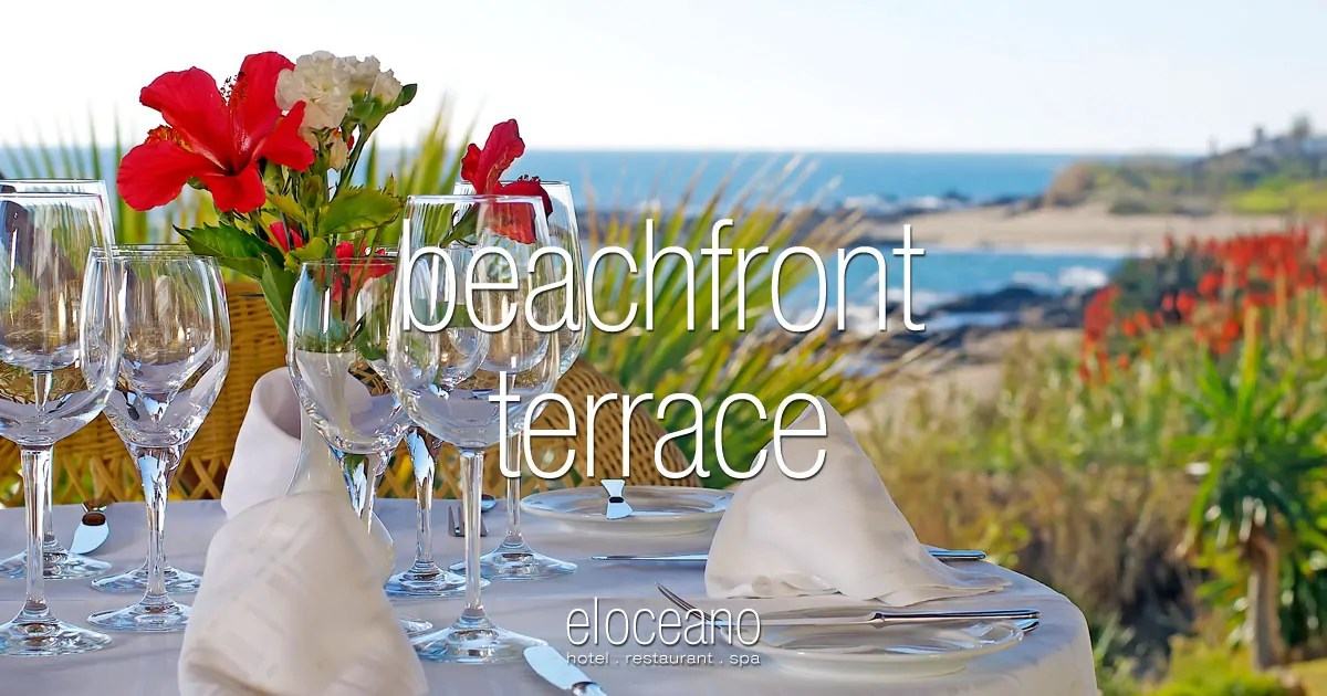 Beachfront Terrace - Enjoy an Awesome Afternoon at El Oceano Luxury Beach Hotel