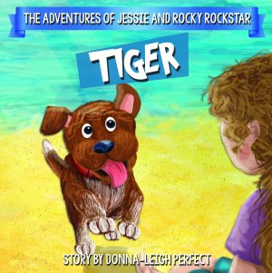 Tiger: The Adventures Of Jessie and Rocky Rockstar Book 2