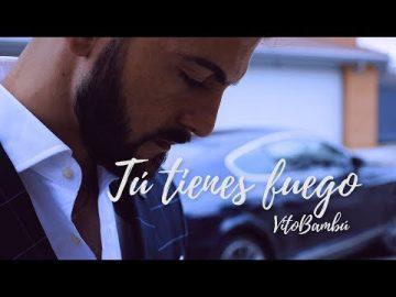 Vito Bambú - Tú tienes fuego.