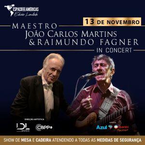Maestro João Carlos Martins e Raimundo Fagner – 13 de Novembro