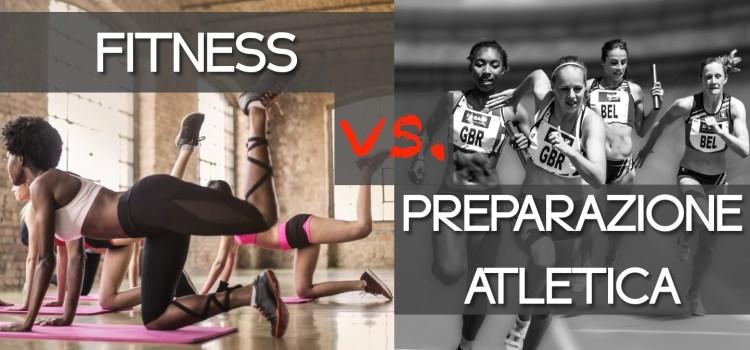Fitness vs. Preparazione Atletica