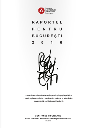 Ordinul Arhitecților: Raportul Pentru București