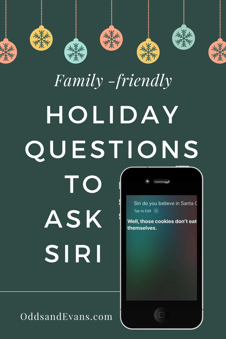 Christmas Questions To Ask.Holiday Questions To Ask Siri Family Friendly Fun Odds