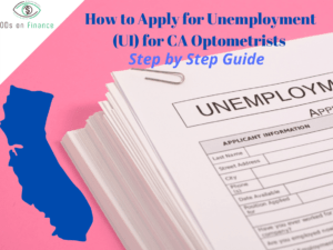 How to Apply for Unemployment (UI) for CA Optometrists