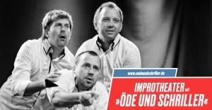 Bild Improtheater Öde und Schriller