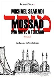 Mossad, una notte a Teheran - Michael Sfaradi