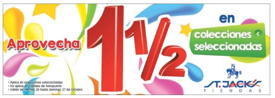 Tiendas ST JACKS promocion uno y medio - 25oct13