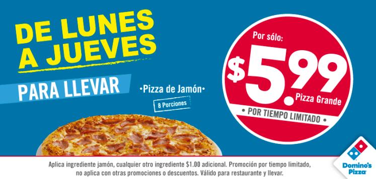 De lunes a jueves PIZZA DOMINOS 5.99 de dolar