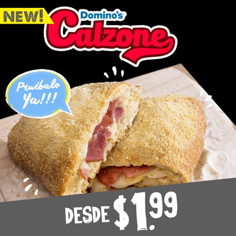 new PIZZA calzone de DOMINOS desde 1.99 de dolar