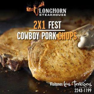 LongHorn Steakhouse el salvador 2x1 FEST cowboy pork chop