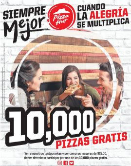 PIZZA HUT promocion 10 MIL pizza gratis