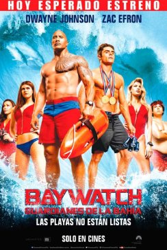 BAYWATCH the movie 2017 guardianes de la bahia estreno