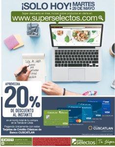 SOLO HOY 20 off en tus compras del super selectos ONLINE - 29may18