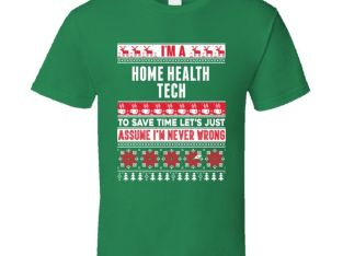 Home Health Tech Assume Never Wrong Ugly Sweater Job Christmas T Shirt