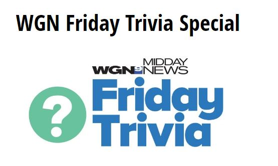WGN TV Friday Trivia Special Giveaway