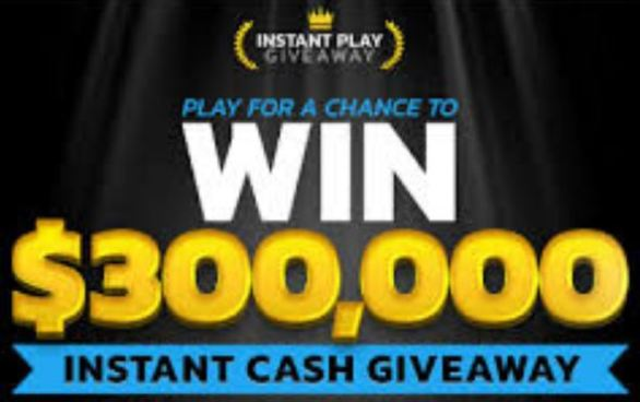 Instant Play Giveaway $300,000 Sweepstakes