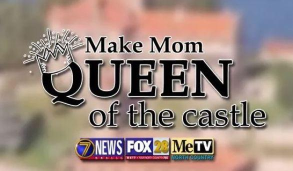 WWNYTV-Make-Mom-Queen-Castle-Contest