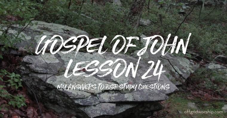 John Lesson 24 Day 2,John Lesson 24 Day 3,John Lesson 24 Day 4,John Lesson 24 Day 5