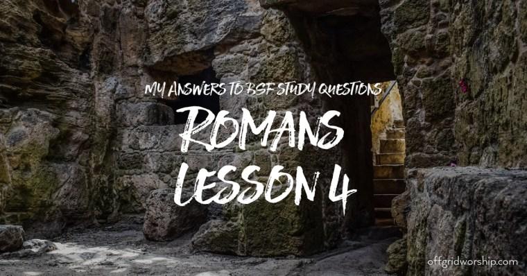 Romans Lesson 4 Day 5,Romans Lesson 4 Day 4,Romans Lesson 4 Day 3,Romans Lesson 4 Day 2