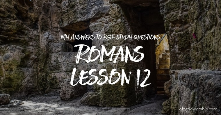 Romans Lesson 12 Day 5,Romans Lesson 12 Day 4,Romans Lesson 12 Day 3,Romans Lesson 12 Day 2