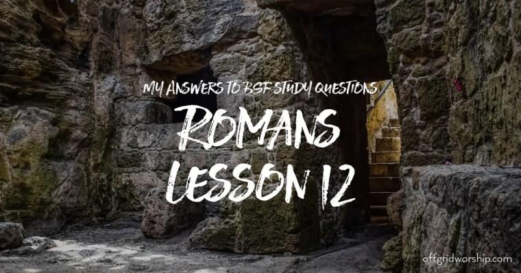 Romans Lesson 12 Day 5,Romans Lesson 12 Day 4,Romans Lesson 12 Day 3,Romans Lesson 12 Day 2