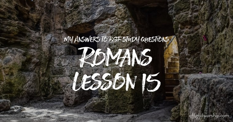 Romans Lesson 15 Day 5,Romans Lesson 15 Day 4,Romans Lesson 15 Day 3,Romans Lesson 15 Day 2