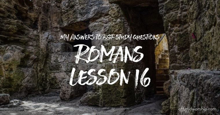 Romans Lesson 16 Day 5,Romans Lesson 16 Day 4,Romans Lesson 16 Day 3,Romans Lesson 16 Day 2