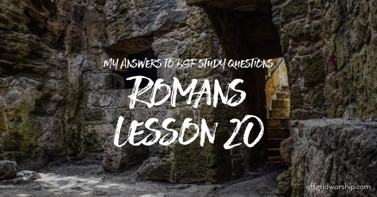 Romans Lesson 20 Day 5,Romans Lesson 20 Day 4,Romans Lesson 20 Day 3,Romans Lesson 20 Day 2