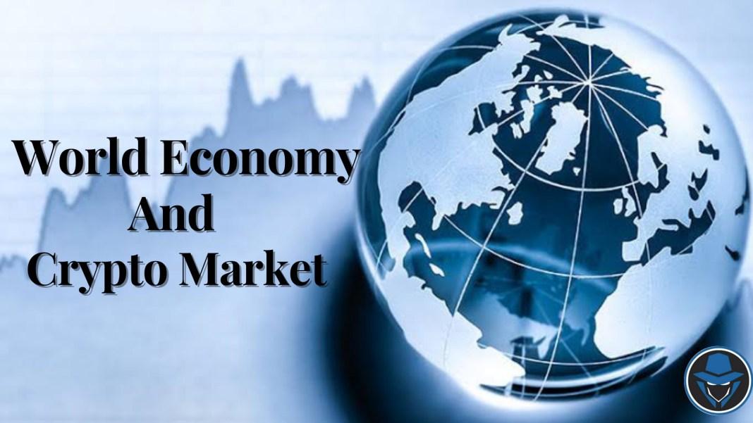 World Economy And Crypto Market