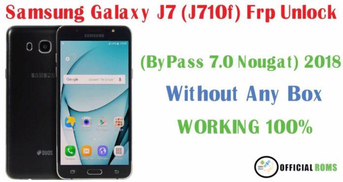 Samsung Galaxy J7 j710f (Bypass 7 0 Naugat ) 2018 - Official