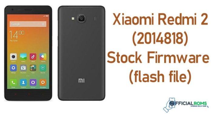Xiaomi Redmi 2 (2014818) Stock Firmware (flash file)