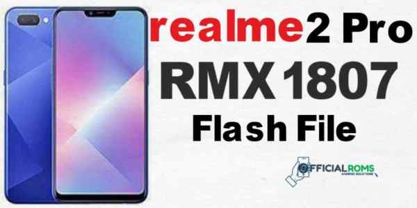 Oppo Realme 2 Pro RMX1807 Flash File (Stock ROM) - Official Roms