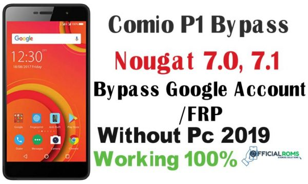 Comio P1 Bypass Google Account/FRP Nougat 7 0, 7 1 Without