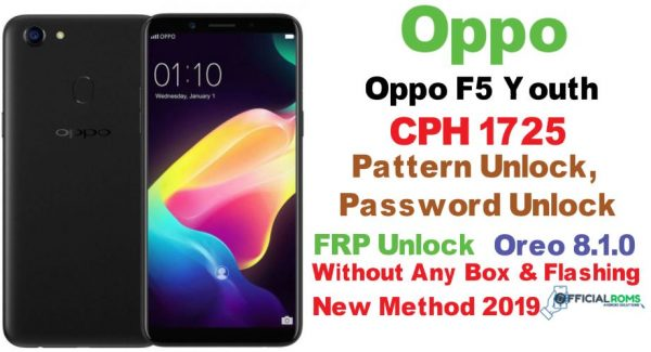Oppo F5 Youth, CPH1725 Pattern Unlock Without Flashing (New Method) 2019