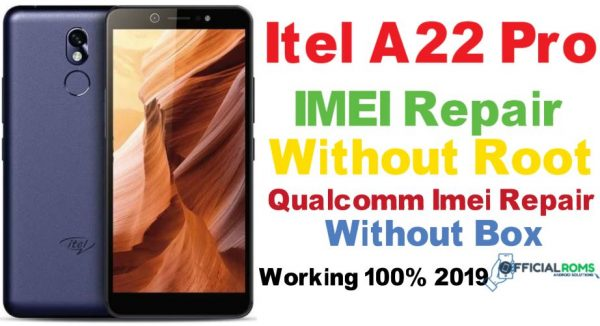Itel A22 Pro IMEI Repair Without Root (Qualcomm CPU) Working 100