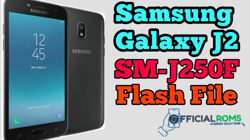 Samsung Galaxy J2 Stock Firmware (SM-J250F) Flash File