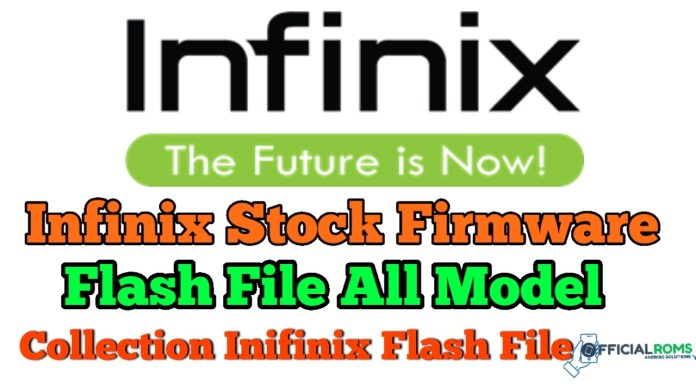 Infinix Official Stock Firmware Flash File (Collection) All Model