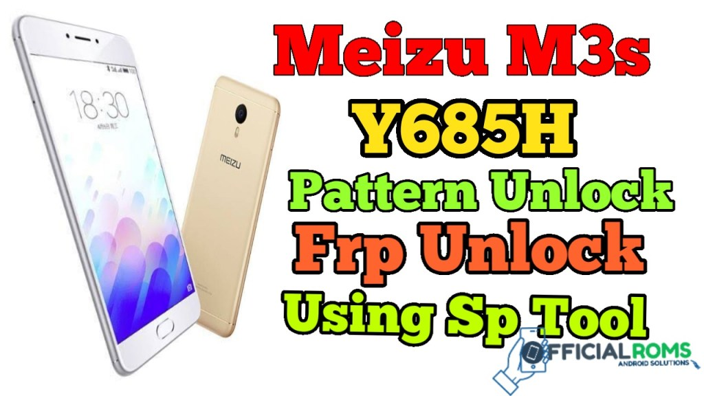 Meizu m3s Y685h Pattern & Password Remove Without Any Box ( Frp unlock)