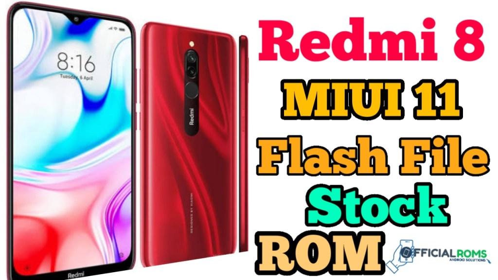 Redmi 8 Miui 11 Flash File (Stock ROM)