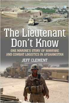 The Lieutenant Don't Know by Captain Jeffrey Clement, USMC