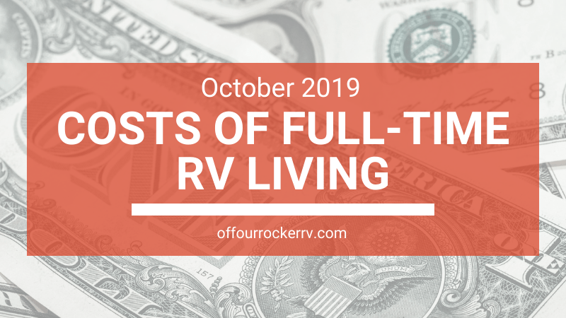 COSTS OF FULL-TIME RV LIVING_ OCTOBER 2019