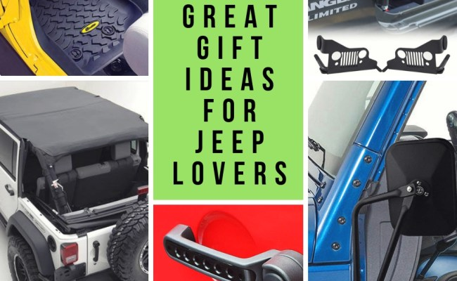15 Great Gifts For Jeep Lovers The Best Upgrades